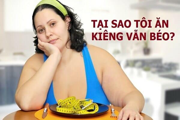 Cơ địa khó giảm cân - Thừa cân béo phì - Vì sao ăn kiêng vẫn béo?