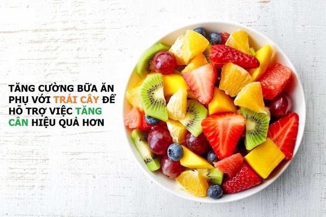 Cách tăng cân nhanh hiệu quả dành cho người gầy lâu năm - tăng cường bữa phụ bằng trái cây